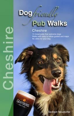 Dog Friendly Pub Walks: Cheshire - Countryside Dog Walks (Paperback)