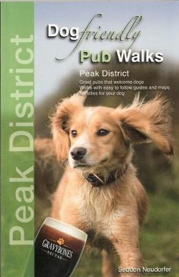 Dog Friendly Pub Walks - Peak District: Great pubs that welcome dogs (Paperback)