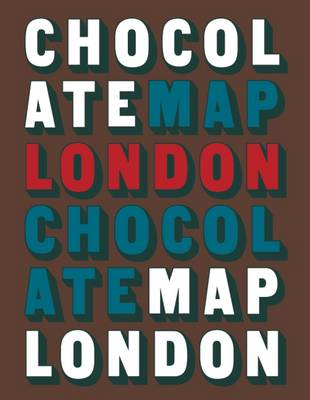 London Chocolate Map 2015 - London City Guides (Paperback)
