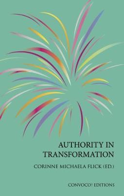 Authority in Transformation - Convoco! Editions 6 (Paperback)