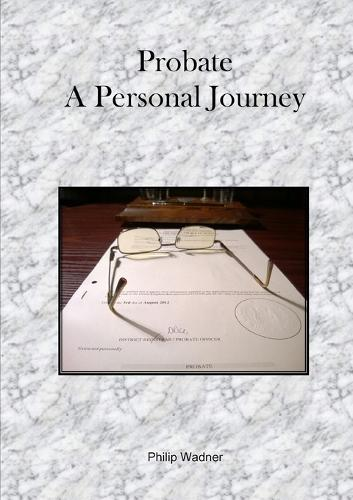 Probate - A Personal Journey (Paperback)