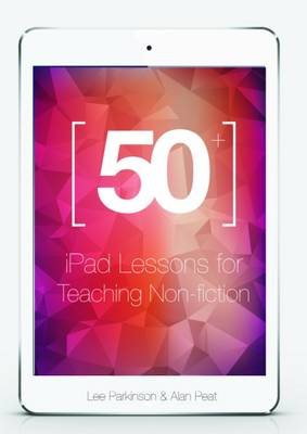 50+ iPad Lessons for Teaching Non-Fiction: No.2 (Paperback)
