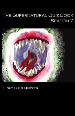 The Supernatural Quiz Book Season 7: 500 Questions and Answers on Supernatural Season 7 - Supernatural Quiz Books 7 (Paperback)