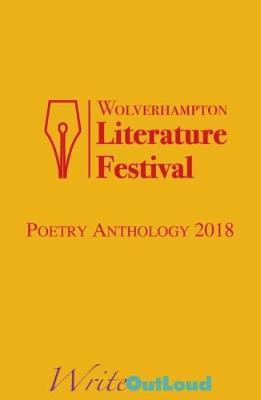 Wolverhampton Litereature Festival Poetry Anthology 2018 (Paperback)
