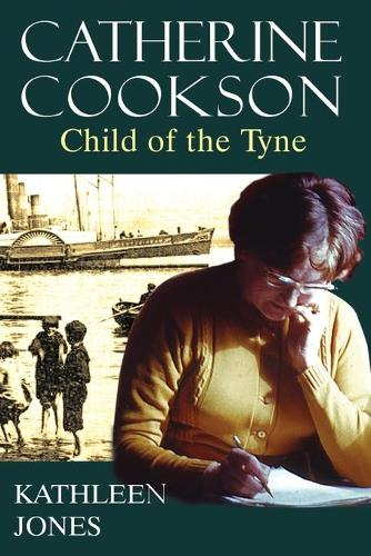 Catherine Cookson: Child of the Tyne (Paperback)