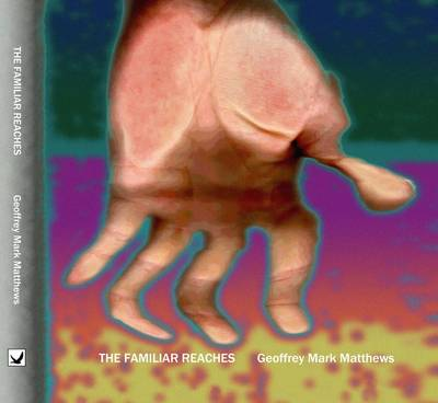 The Familiar Reaches: Selected Poems 1985-1996 & Photographs 1998-2004 (Paperback)