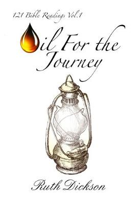 Oil for the Journey: 121 Daily Readings - Oil for the Journey Daily Devotional 1 (Paperback)