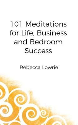 101 Meditations for Life, Business and Bedroom Success (Paperback)