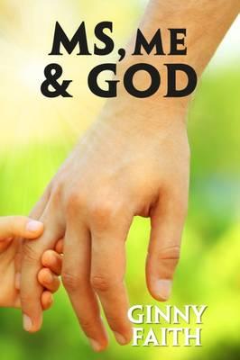 MS, Me & God (Paperback)