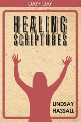 Day by Day: No. 1: Healing Scriptures (Paperback)