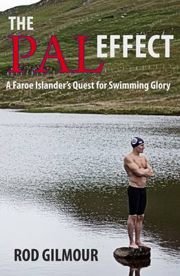 The Pal Effect: A Faroe Islander's Quest for Swimming Glory (Paperback)