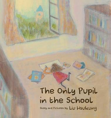 The Only Pupil in the School (Paperback)