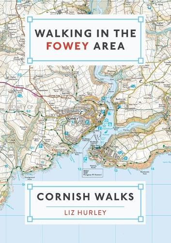 Walking in the Fowey Area: Close Encounters of the Local Kind (Paperback)
