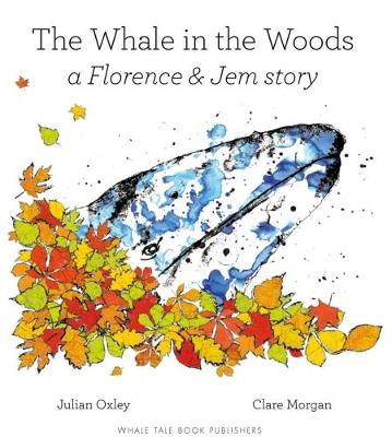 The Whale in the Woods - Florence and Jem (Paperback)