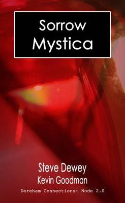 Sorrow Mystica: Dereham Connections: Node 2.0 (Paperback)