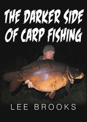 The Darker Side of Carp Fishing (Hardback)