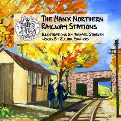 The Manx Northern Railway Stations (Paperback)