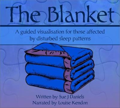 The Blanket: A Guided Visualisation for Those Affected by Disturbed Sleep Patterns 2017 (CD-Audio)