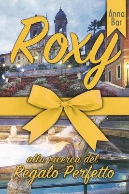 Roxy Alla Ricerca Del Regalo Perfetto (Paperback)
