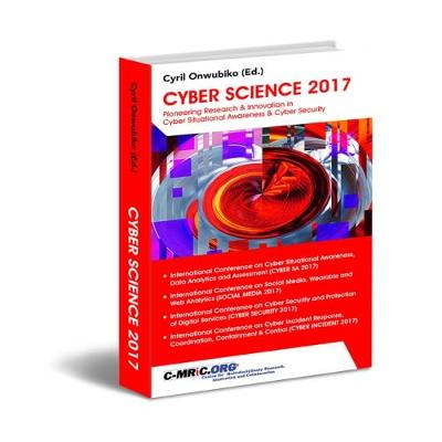 Cyber Science 2017: Pioneering Research & Innovation in Cyber Situational Awareness and Cyber Security (Paperback)