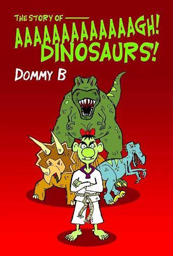 The Story of Aaaaaaaaaaaaagh Dinosaurs! (Paperback)