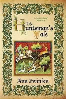 The Huntsman's Tale - Oxford Medieval Mysteries 3 (Paperback)