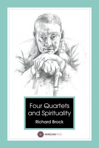 Four Quartets - T S Eliot and Spirituality (Paperback)