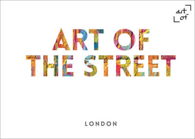 Art of the Street: London (Hardback)