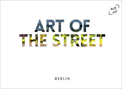Art of the Street: Berlin (Hardback)