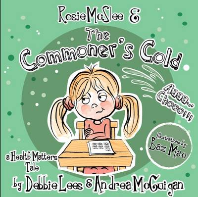Rosie Mcslee & the Commoner's Cold: A Health Matters Tale (Paperback)