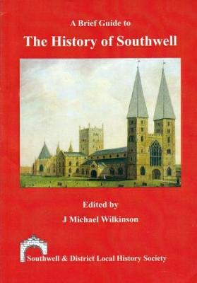 A Brief Guide to the History of Southwell (Paperback)