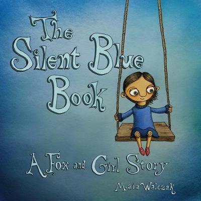 The Silent Blue Book: A Fox and Girl Story (Paperback)