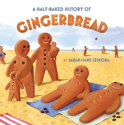 A Half-Baked History of Gingerbread (Hardback)