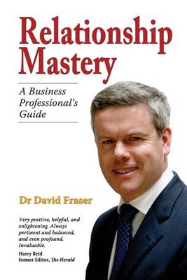 Relationship Mastery: A Business Professional's Guide (Paperback)