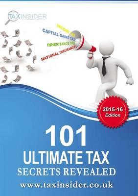 101 Ultimate Tax Secrets Revealed 2015/16 (Paperback)