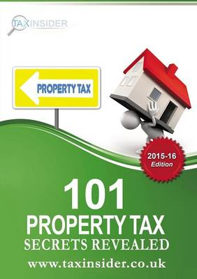 101 Property Tax Secrets Revealed 2015/16 (Paperback)