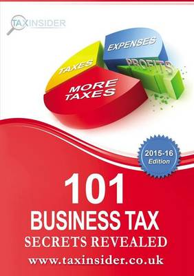 101 Business Tax Secrets Revealed 2015/16 (Paperback)