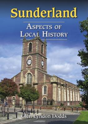 Sunderland: Aspects of Local History 2016 (Paperback)
