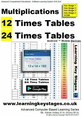 Multiplications 12 Times Tables and 24 Times Tables Android Mobile Devices: Advanced Computer based Learning Series - Advanced Computer Based Learning Series (Paperback)