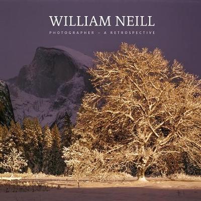 William Neill - Photographer: A Retrospective (Hardback)