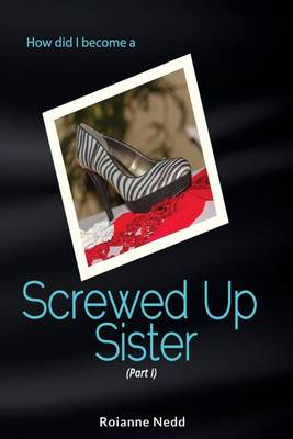 Screwed Up Sister - The Zavia Fraser Series 1 (Paperback)