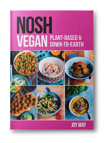 NOSH Vegan: Plant-Based and Down-to-Earth - NOSH (Paperback)