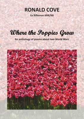 Where the Poppies Grow: An Anthology of Poems About Two World Wars (Paperback)