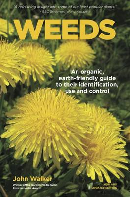 Weeds: An Organic, Earth-Friendly Guide to Their Identification, Use and Control (Paperback)
