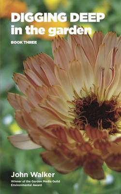 Digging Deep in the Garden: Book Three - Digging Deep in the Garden 3 (Paperback)