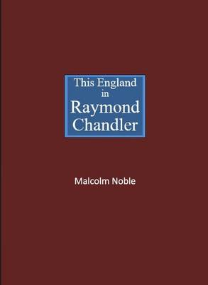 This England in Raymond Chandler (Paperback)