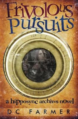 Frivolous Pursuits: A Hipposync Archives Novel (Paperback)