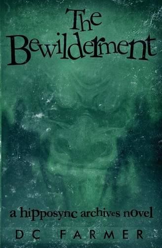 The Bewilderment: A Hipposync Archives Novel (Paperback)