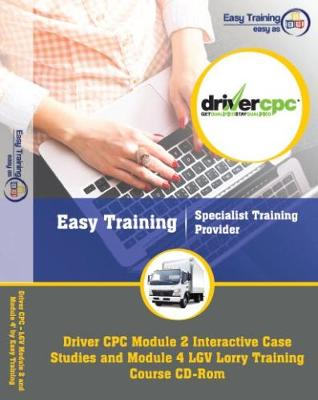 The Complete Driver CPC Training Course for LGV : Module 2 Case Study Test and Module 4 for LGV: Module 2 & Module 4: Driver CPC (CD-ROM)
