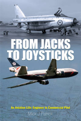 From Jacks to Joysticks: An Aviation Life: Engineer to Commercial Pilot (Paperback)